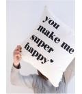 "Cojín ""You make me super happy"""